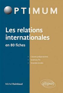 Les relations internationales en 80 fiches