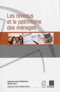 Les revenus et le patrimoine des ménages - Edition 2014