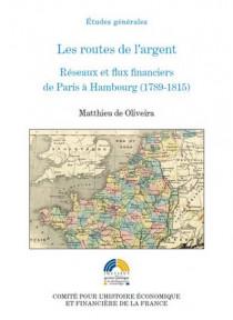 Les routes de l'argent - Réseaux et flux financiers de Paris à Hambourg (1789-1815)