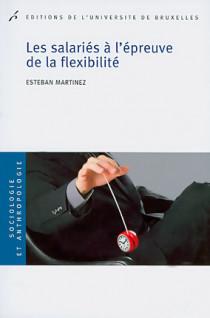 Les salariés à l'epreuve de la flexibilité