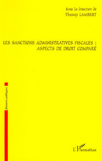 Les sanctions administratives fiscales : aspects de droit comparé