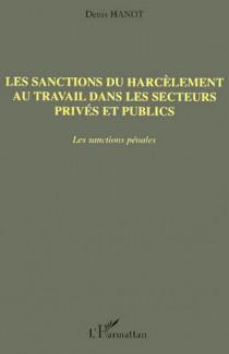 Les sanctions du harcèlement au travail dans les secteurs privés et publics