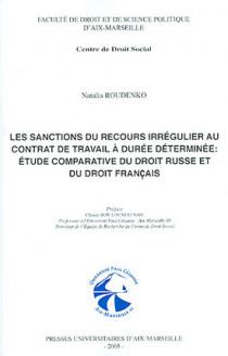 Les sanctions du recours irrégulier au contrat de travail à durée déterminée : étude comparative du droit russe et du droit français