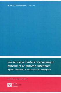 Les services d'intérêt économique général et le marché intérieur : régimes nationaux et cadre juridique européen