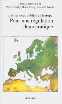 Les services publics en Europe : pour une régulation démocratique