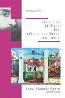 Les sources juridiques de la départementalisation ultra-marine