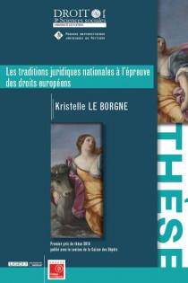 Les traditions juridiques nationales à l 'épreuve des droits européens