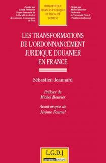 Les transformations de l'ordonnancement juridique douanier en France