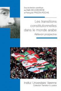 Les transitions constitutionnelles dans le monde arabe