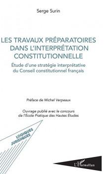Les travaux préparatoires dans l'interprétation constitutionnelle