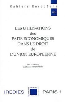 Les utilisations des faits économiques dans le droit de l'Union européenne