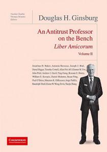 Liber Amicorum Douglas H. Ginsburg - An Antitrust Professor on the Bench