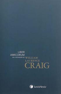 Liber amicorum en l'honneur de William Laurence Craig