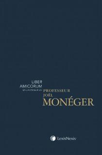 Liber Amicorum en l'honneur du Professeur Joël Monéger