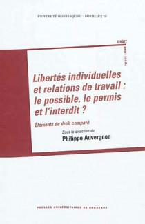 Libertés individuelles et relations de travail : le possible, le permis et l'interdit ?
