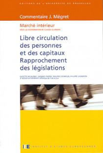 Libre circulation des personnes et des capitaux - Rapprochement des législations