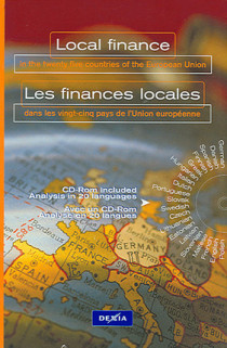 Local finance in the twenty five countries of the European Union (1 book + 1 CD-Rom) - Les finances locales dans les vingt-cinq pays de l'Union européenne (1 livre + 1 CD-Rom)