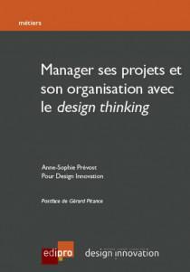 "Manager ses projets et son organisation avec ""le design thinking"""