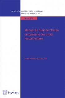 Manuel de droit de l'Union européenne des droits fondamentaux