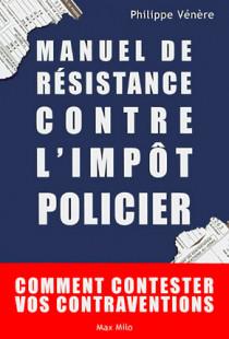 Manuel de résistance contre l'impôt policier