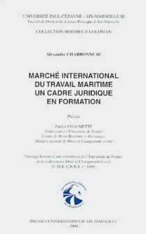 Marché international du travail maritime : un cadre juridique en formation