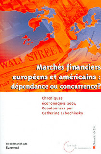 Marchés financiers européens et américains : dépendance ou concurrence ?