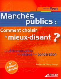 Marchés publics : comment choisir le mieux-disant ?