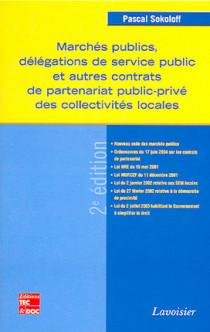 Marchés publics, délégations de service public et autres contrats de partenariat public-privé des collectivités locales