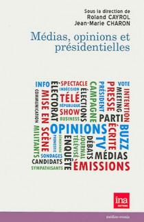 Médias, opinions et présidentielles