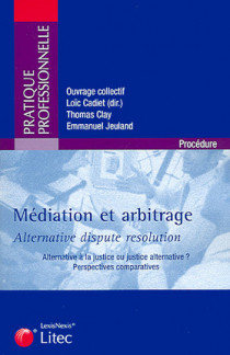 Médiation et arbitrage : alternative dispute resolution