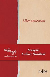 Mélanges en l'honneur de François Collart Dutilleul