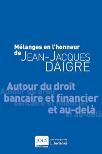 Mélanges en l'honneur de Jean-Jacques Daigre