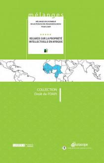 Mélanges en l'honneur de l'action du DR Paulin Edou Edou pour  l'OAPI - Regards sur la propriété intellectuelle en Afrique