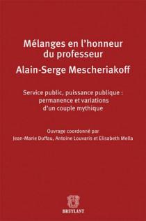 Mélanges en l'honneur de Monsieur le professeur Alain-Serge Mescheriakoff