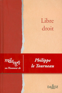 Mélanges en l'honneur de Philippe Le Tourneau