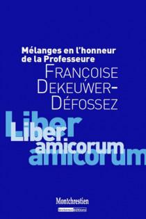 Mélanges en l'honneur du Professeur Françoise Dekeuwer-Défossez