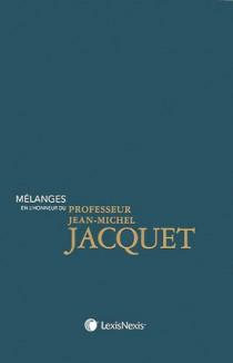 Mélanges en l'honneur du professeur Jean-Michel Jacquet