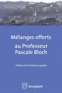 Mélanges offerts au Professeur Pascale Bloch