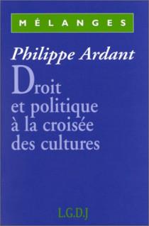 Mélanges Philippe Ardant : Droit et politique à la croisée des cultures