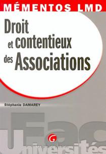 Mémentos LMD - Droit et contentieux des associations