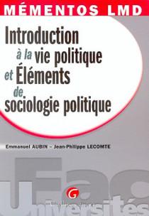 Mémentos LMD - Introduction à la vie politique et éléments de sociologie politique