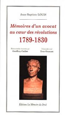 Mémoires d'un avocat au coeur des révolutions 1789-1830