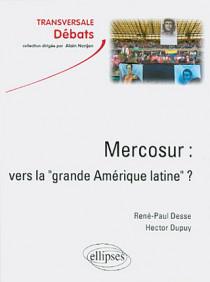 """Mercosur : vers la """"grande Amérique latine"""" ?"""