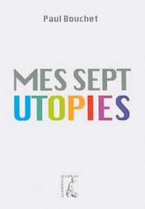 Mes sept utopies