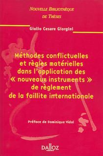 """Méthodes conflictuelles et règles matérielles dans l'application des """"nouveaux instruments"""" de règlement de la faillite internationale"""