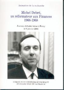 Michel Debré, un réformateur aux finances 1966-1968