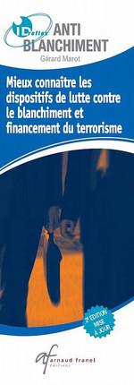 Mieux connaître les dispositifs de lutte contre le blanchiment et le financement du terrorisme - Mieux s'organiser pour lutter contre le blanchiment et le financement du terrorisme (dépliant recto-verso)