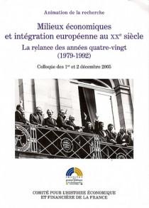 Milieux économiques et intégration européenne au XXe siècle. La relance des années quatre-vingt (1979-1992)