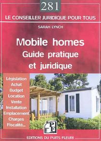 Mobile homes : guide pratique et juridique