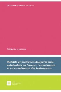 Mobilité et protection des personnes vulnérables en Europe : connaissance et reconnaissance des instruments